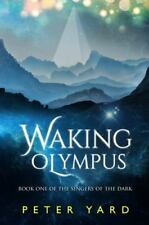 Waking Olympus : Book 1 of the Singers of the Dark (2015, Paperback)