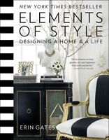 Elements of Style : Designing a Home & a Life, Hardcover by Gates, Erin, Like...
