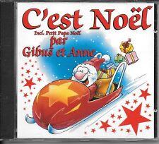 CD COMPIL 12 TITRES--GIBUS ET ANNE--C'EST NOËL - INCLUS PETIT PAPA NOËL--1995