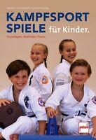 Kampfsportspiele für Kinder Grundlagen Methoden Praxis Ratgeber Tipps Info Buch