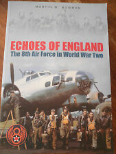 SIGNED  Echoes of England : The 8th Air Force in the Second World War by  Bowman