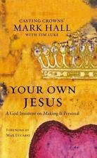 Your Own Jesus: A God Insistent on Making It Personal, Mark Hall, Good Book