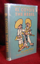 El Coyote The Rebel by Luis Perez, ILLUSTRATED by LEO POLITI