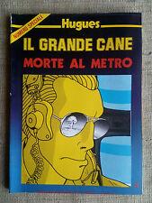 Il grande cane Morte al metro  Vulliez Hugues -I grandi protagonisti del fumetto