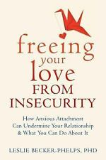 Insecure in Love by Leslie Becker-Phelps (2014, Paperback)