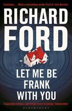 Let Me Be Frank With You: A Frank Bascombe Book,Ford, Richard,New Book mon000010