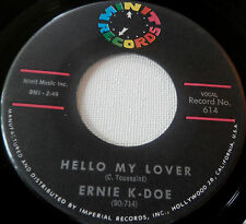 from New Orleans ..Ernie K-Doe .. Hello My Lover/Taint It The Truth ..