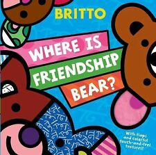 Where Is Friendship Bear? - New - Britto, Romero - Hardcover