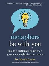 Metaphors Be with You by Mardy Grothe (2016, Hardcover)