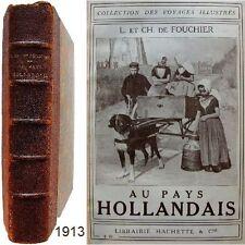 Au pays Hollandais 1913 Louis Charles de Fouchier voyages Hollande Pays-Bas