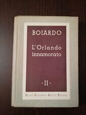 L'ORLANDO INNAMORATO VOL.II / BOIARDO / UTET 1945