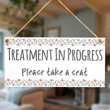TREATMENT IN PROGRESS Please take a seat - Functional Small Hanging Door Plaque
