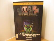 Saga Star Wars La croisade noire du Jedi fou intégrale 1273 pages 2015