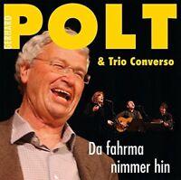 GERHARD/TRIO CONVERSO POLT - DA FAHRMA NIMMER HIN  2 CD NEU