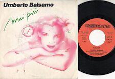 UMBERTO BALSAMO disco 45 giri STAMPA ITALIANA Mai piu + Vivi come vuoi 1982