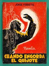 Jorge FERRETIS Cuando Engorda el Quijote. Novela. México 1937 - 1ª edición