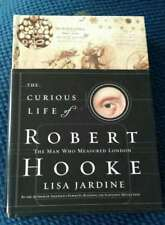 The Curious Life of Robert Hooke Man Who Measured London by Lisa Jardine