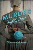 Murder Tightly Knit, Paperback by Chapman, Vannetta, Brand New, Free P&P in t...