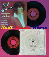 LP 45 7'' KENJI SAWADA Julie love Les filles de ce pays 1976 france no cd mc dvd