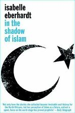 In the Shadow of Islam by Isabelle Eberhardt (2014, Paperback)