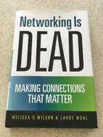 Networking Is DEAD:Making Connections That Matter, Melissa Wilson/Larry Mohl NEW