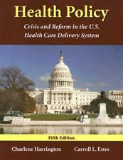 Health Policy: Crisis And Reform In The U.S. Health Care Delivery System by Este