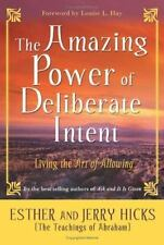 The Amazing Power of Deliberate Intent: Living the Art of Allowing Hardcover
