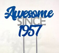 Awesome since 1957 - Birthday Cake Topper - 60th/18th/21st/30th/40th/50th/70th