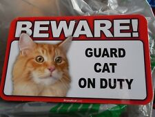 """Beware Guard Cat On Duty"" 5"" X 8"" Sign Orange Cat #894 New"