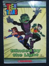 Teen Titans Chapter Book #3: Blinded By The Light [Mar 01, 2005] Torres, J. an..