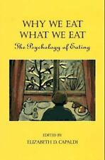Why We Eat What We Eat: The Psychology of Eating