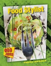 Odd Jobs: Food Stylist by Virginia Loh-Hagan (2016, Paperback)