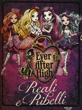 Reali e ribelli. Ever After High di Shannon Hale