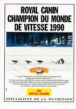 PUBLICITE ADVERTISING 104  1990  ROYAL CANIN aliments pour chien CHAMPION DU MON
