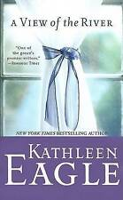 A View of the River by Kathleen Eagle (Paperback, 2005)