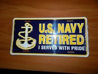 U.S. NAVY RETIRED  Served with Pride - Metal Novelty License Plate Sign