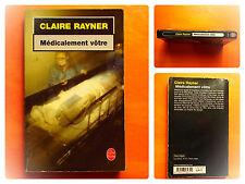 Médicalement vôtre -Claire Rayner -Le Livre de Poche Thriller Policier N° 18235
