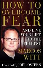 How to Overcome Fear: and Live Your Life to the Fullest-ExLibrary