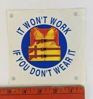 Vintage Life Vest It Won't Work if you Don't Wear It Round Decal Sticker