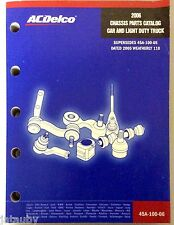 Acdelco 2006 Chassis Parts Catalog Car And Light Duty Truck 45A-100-06