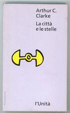 CLARKE ARTHUR C. LA CITTA' E LE STELLE  L'UNITA'  1993