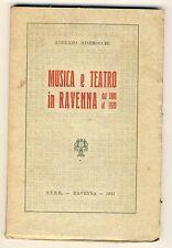 15642- L.Miserocchi, Musica e Teatro a Ravenna,1800/1920