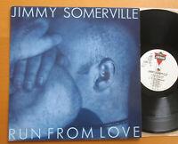 "Jimmy Somerville Run From Love 12"" Single EXCELLENT 1991 Vinyl LONX 301"