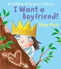 I Want a Boyfriend! Little Princess by Tony Ross, Book, New (Paperback)