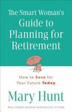 The Smart Woman's Guide to Planning for Retirement: How to Save for Your Future