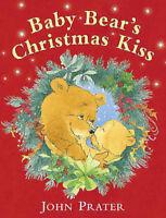 Preschool Christmas Story Book - BABY BEAR'S CHRISTMAS KISS by John Prater - NEW