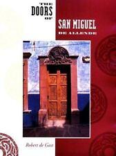 The Doors of San Miguel de Allende by Robert de Gast