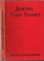 Jewish Fairy Stories Gerald Friedlander 7th Edition London H/C