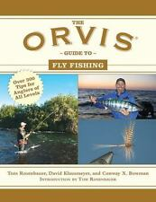 The Orvis Guide to Fly Fishing: More Than 300 Tips for Anglers of All Levels:...