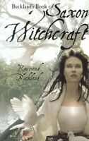 Buckland's Book of Saxon Witchcraft, Paperback by Buckland, Raymond, Brand Ne...